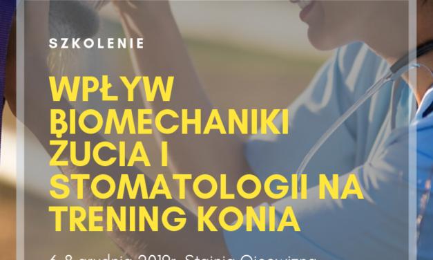 Szkolenie – Wpływ biomechaniki żucia i stomatologii na trening konia 6-8.12.2019