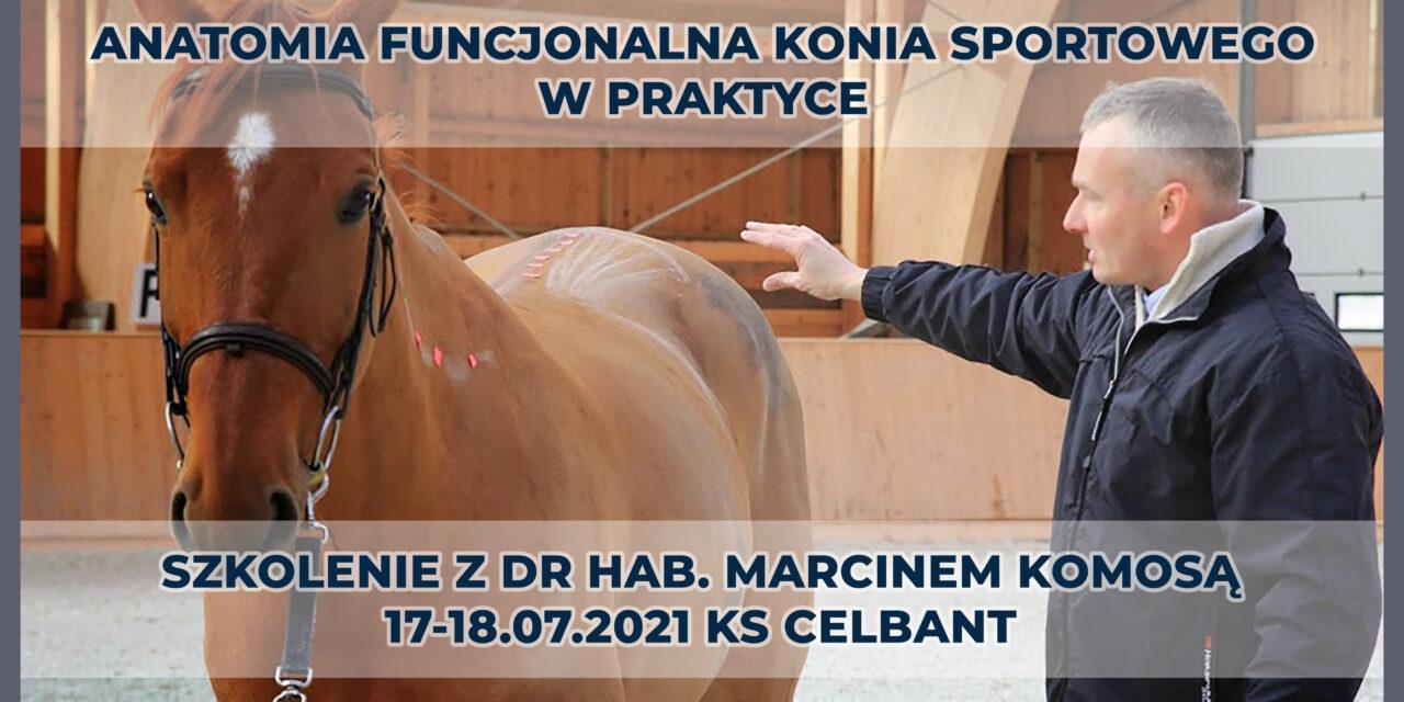 Anatomia Funkcjonalna konia sportowego w praktyce – szkolenie z dr hab. Marcinem Komosą
